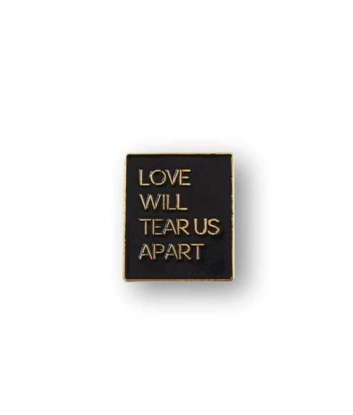 Pin Love Will Tears Us Apart