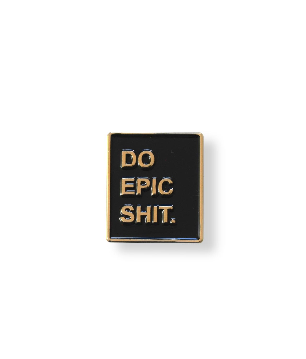 do epic shit pin